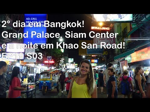 2° dia em Bangkok! Grand Palace, Siam Center e a noite em Khao San Road! EP19 S03