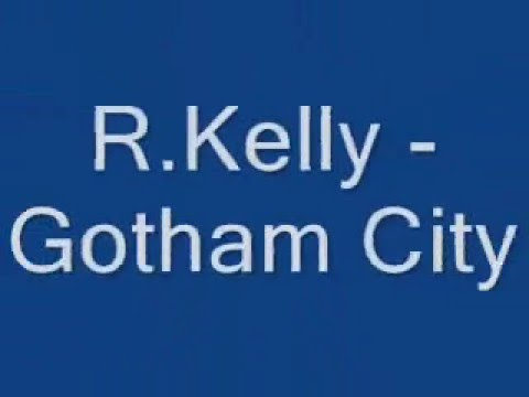 R.Kelly - Gotham City