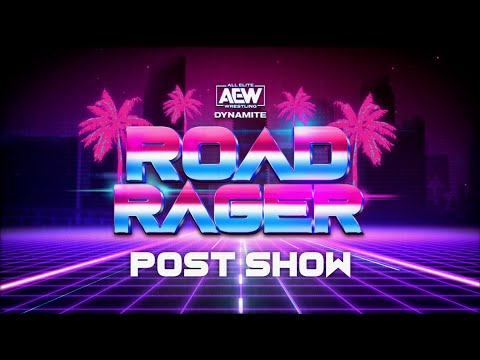 What Happened After Road Rager Went Off the Air? | AEW Dynamite: Road Rager Post Show Edition