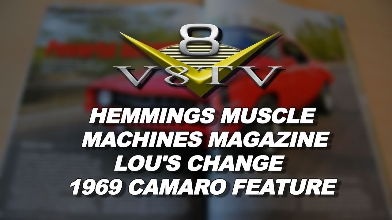 """1969 Camaro """"Lou's Change"""" Featured In May, 2014, Hemmings Muscle Machines Magazine Video V8TV"""