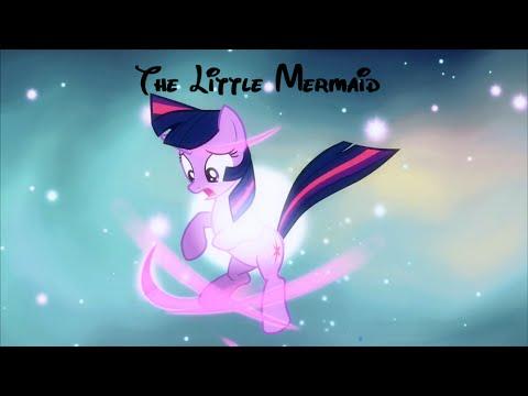 The Little Mermaid Trailer [MLP Style]