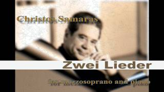 CHRISTOS SAMARAS - ZWEI  LIEDER (1978) for Mezzosoprano and piano