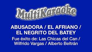Multi Karaoke - Abusadora / El Africano / El Negrito Del Batey /