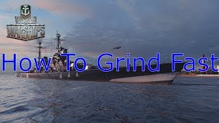 World of Warships- How To Grind Fast
