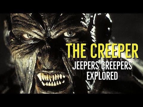 The Creeper Jeepers Creepers Explored