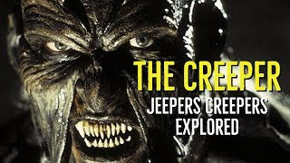 The CREEPER (JEEPERS CREEPERS Explored)