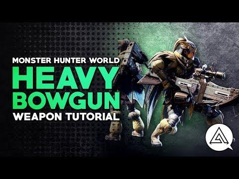 Monster Hunter World | Heavy Bowgun Tutorial