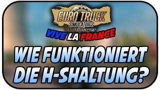WIE FUNKTIONIERT H SHALTUNG - EURO TRUCK SIMULATOR ; VIVE LA FRANCE DLC #022 ★ ETS 2 Gameplay Deutsc