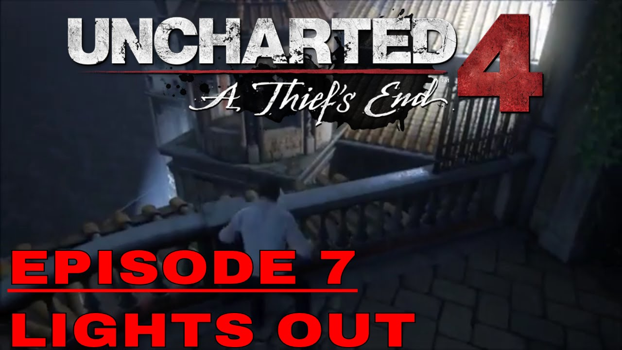 Download Uncharted 4 EPISODE 7: Lights Out (gameplay)
