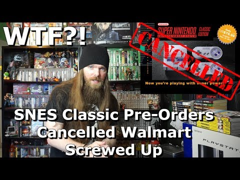 SNES Classic Pre-Orders Cancelled - Walmart Screwed Up Bad - AlphaOmegaSin