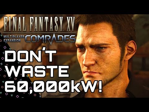 COMRADES! That 60000kW Node.... IT'S A TRAP! Final Fantasy XV