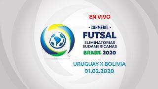URUGUAY X BOLIVIA  I 01/02/2020 I CONMEBOL Futsal Eliminatorias Sudamericanas 2020