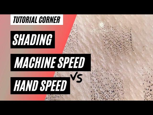 ⚡️Tutorial Corner⚡️ Shading Machine vs Hand Speed
