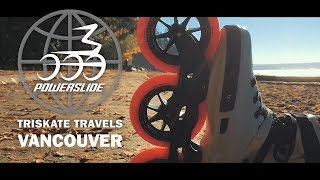 Triskate Travels Vancouver X Next X Eisler - Powerslide Inline Skates
