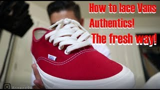 HOW TO LACE VANS AUTHENTICS!!! PT.2 *UPDATED*