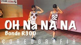 Oh Na Na Na - Bonde R300 - Coreografia | LastDance