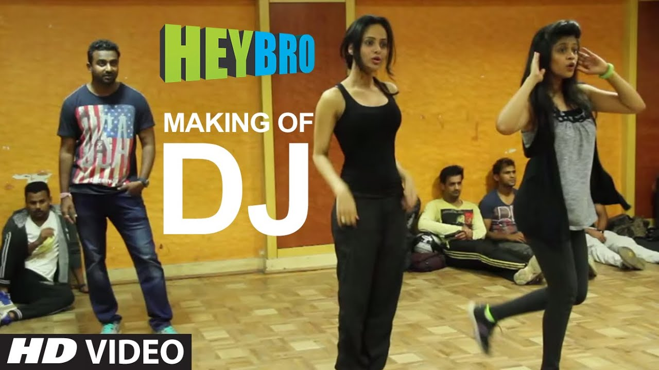 Making of 'DJ' Video Song | Hey Bro | Sunidhi Chauhan, Feat. Ali Zafar | Ganesh Acharya |