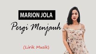 Marion Jola - Pergi Menjauh (LIrik Video)