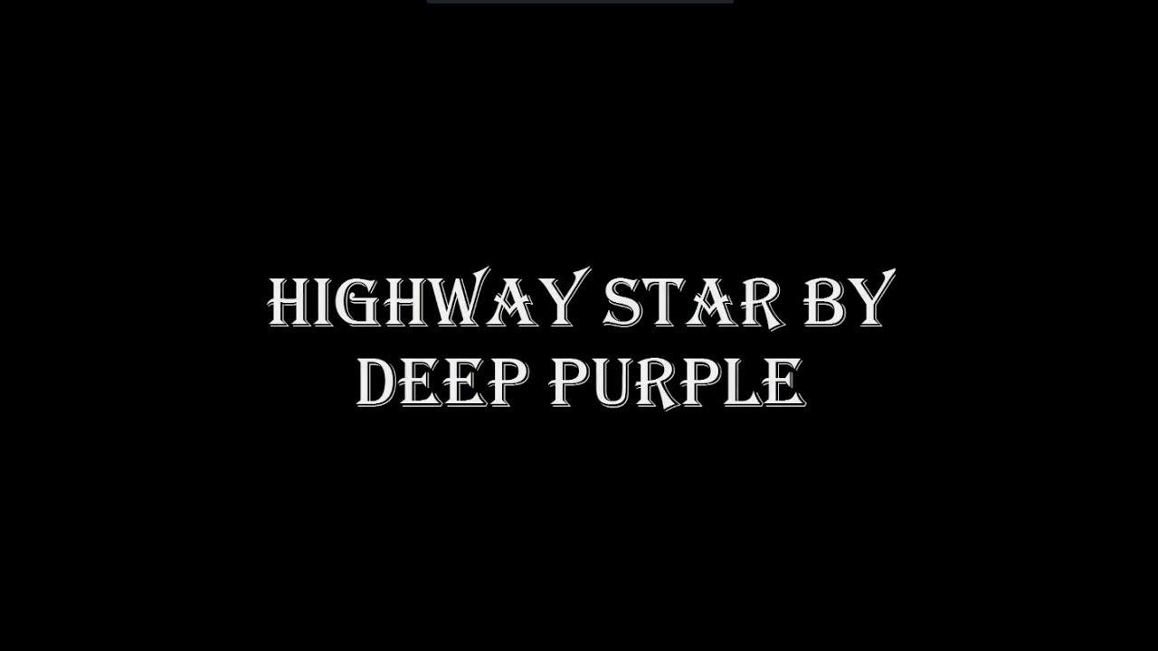 Highway Star - Deep Purple (Lyrics) - YouTube