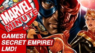 Games! Secret Empire! LMD! - Marvel Minute 2017