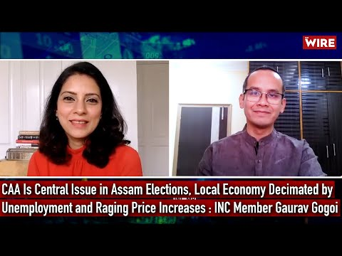 CAA Is Central Issue in Assam Elections, Local Economy Decimated by Unemployment and Price Increases