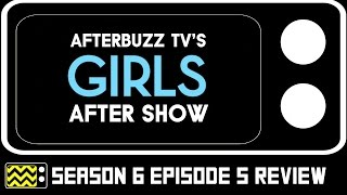 Girls Season 6 Episode 5 Review & After Show | AfterBuzz TV