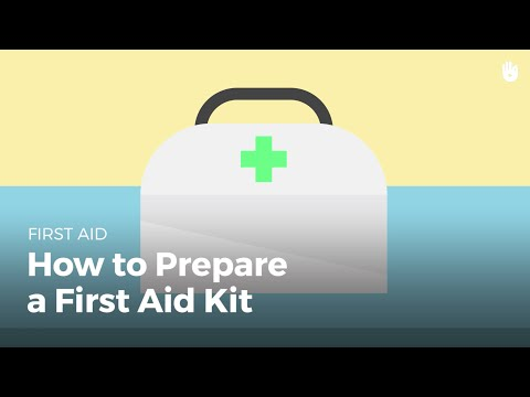 First Aid: How to Prepare a First Aid Kit