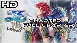 Ys VIII - Lacrimosa Of Dana I Walkthrough FULL Chapter 3 - Surpassing Gendarme I PS4 Pro