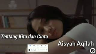 Download Mp3 Aisyah Aqilah Tentang Kita dan Cinta