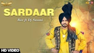 Sardaar || Rav Ft. Dj Swami || New Punjabi Songs 2017 || UlluManati