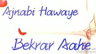 Ajnabi Hawaye..whatsapp status video song