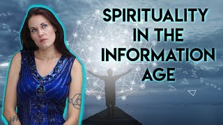 Spirituality in The Information Age