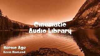 🎵 Heroic Age - Kevin MacLeod 🎧 No Copyright Music 🎶 Cinematic Music