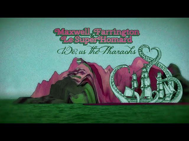 Maxwell Farrington & Le SuperHomard — We, Us the Pharaohs [OFFICIAL VIDEO]