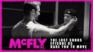 McFly | The Lost Songs | Episode 05 - Dare You To Move