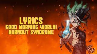 Dr. Stone OP- Good Morning World! (Lyrics/Eng Trans)