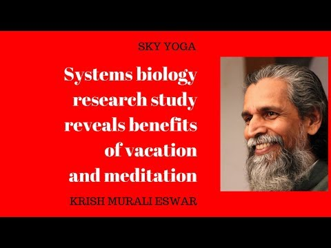 Systems biology research study reveals benefits of vacation and meditation
