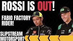 VALENTINO ROSSI OUT! MOTOGP NEWS FABIO FACTORY YAMAHA RIDER 2021