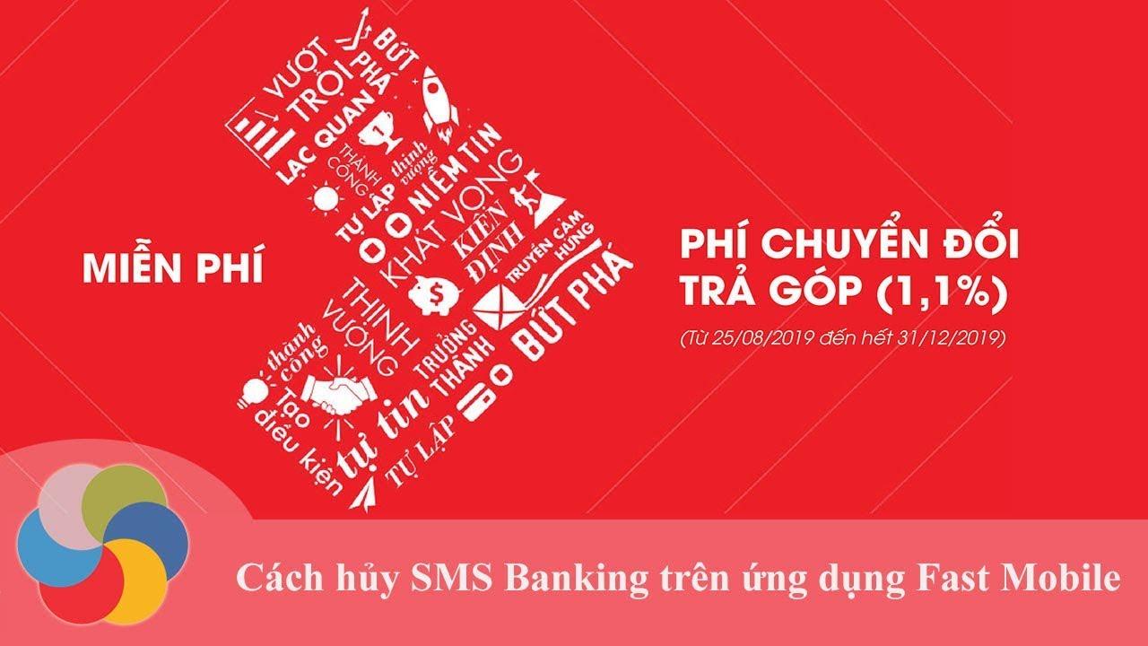 Hướng dẫn hủy SMS Banking trên ứng dụng Fast Mobile của Techcombank