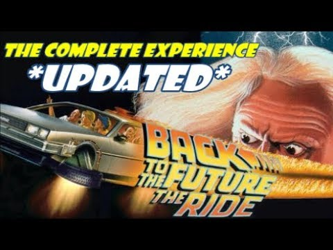 Back To The Future: The Ride - The Complete Experience [**UPDATED VERSION**]