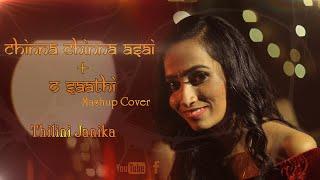 Chinna Chinna Aasai + O Saathi Mashup Cover | Thilini Janika