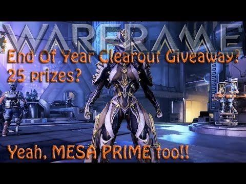 Warframe - End Of Year Clearout Giveaway? 25 prizes? Mesa Prime Too? thumbnail