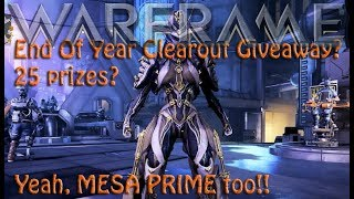 Warframe - End Of Year Clearout Giveaway? 25 prizes? Mesa Prime Too?