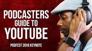 HOW TO START A PODCAST ON YOUTUBE | PODFEST 2018 KEYNOTE