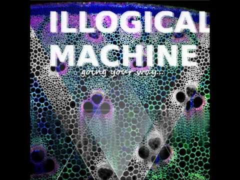 Going Your Way... (Original Mix) - Illogical Machine