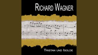 Tristan und Isolde: Akt 3: Hörst du uns nicht?