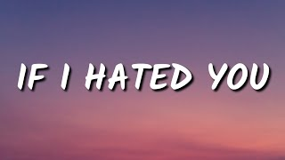 FLETCHER - If I Hated You (Lyrics)
