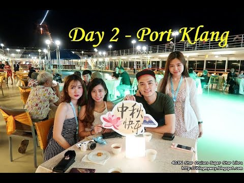4D3N Star Cruises Super Star Libra 2017 | Day 2 - Port Klang