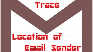 Video how to trace location and ip address of gmail sender/ how to trace location of email sender download MP3, 3GP, MP4, WEBM, AVI, FLV Mei 2018