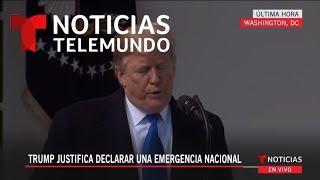 Trump justifica declarar una emergencia nacional para construir el muro | Noticias Telemundo